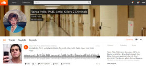 Sound Cloud Profile Vonda Pelto with Edited Radio Show Podcasts about her book Without Remorse, Serial Killers and more.
